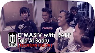 D'MASIV with Raef - Tala'Al Badru [Recording Session]