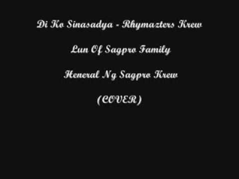 Di Ko Sinasadya   Rhymazters Krew , Sagpro Heneral , Lun Of Sagpro Family