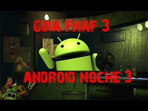 Guia-Truco FNAF 3 | ANDROID | Noche 3 |