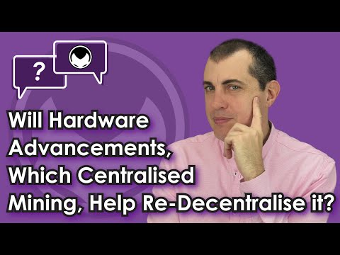 Bitcoin Q&A: Will hardware advancements, which centralised mining, help re-decentralise it?