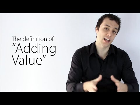 "The definition of ""Adding Value"""