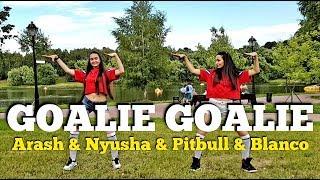 GOALIE GOALIE - Arash & Nyusha & Pitbull & Blanco | Zumba fitness | Dance choreo