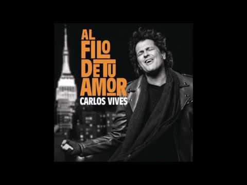 Al Filo De Tu Amor Carlos Vives Audio