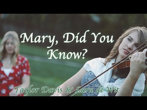 Mary, Did You Know? (Violin and Piano Cover) Taylor Davis & Lara de Wit