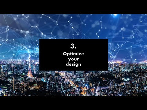 Tip #3 for IoT designers: Optimize your design.
