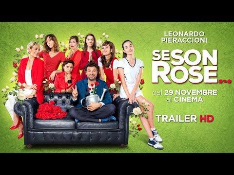 Se Son Rose Trailer Ufficiale Del Nuovo Film Di Leonardo Pieraccioni Youtube