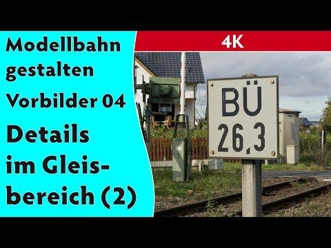 4K: Modellbahn gestalten: Vorbilder 04 – Details im Gleisbereich (2) [TT, H0, Spur 0 und größer]