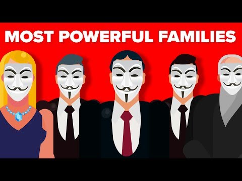 The Most Powerful Families Who Secretly Run The World?