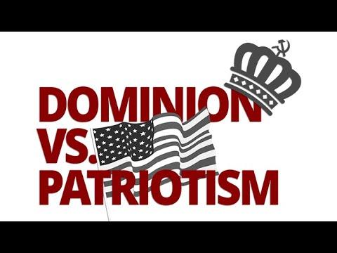 The Vortex —Dominion vs. Patriotism