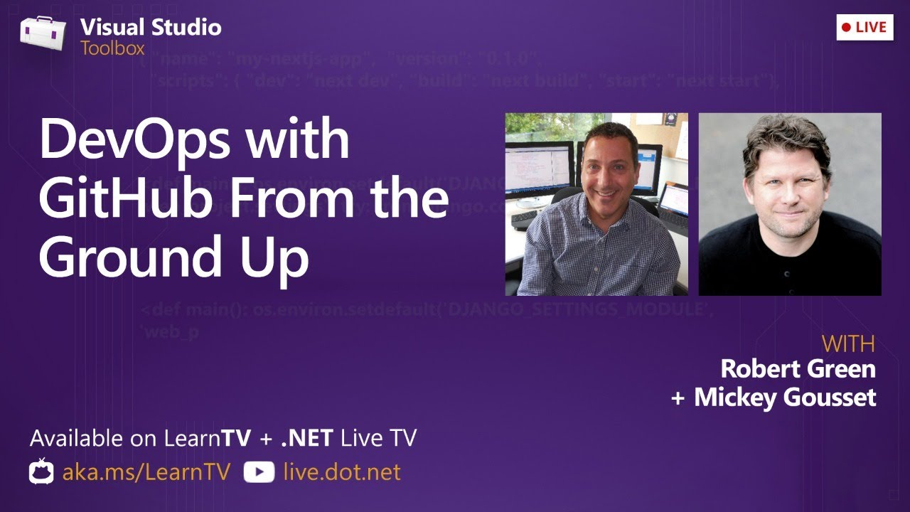 DevOps with GitHub From the Ground Up - Visual Studio Toolbox Live