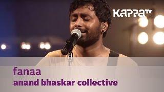 Fanaa - Anand Bhaskar Collective - Music Mojo Season 3 - KappaTV