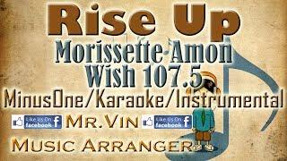 Rise Up - Morissette Amon (Wish 107.5) - MinusOne/Karaoke/Instrumental HQ