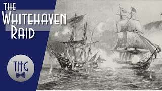 When the United States invaded England, The Whitehaven Raid