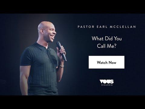 Pastor Earl McClellan - What Did You Call Me?