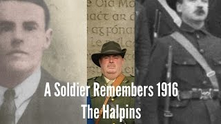 A Soldier Remembers 1916 The Halpins