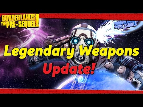 Borderlands The Pre-Sequel - Legendary Weapons Update! Gearbox WHY?! |