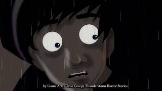 Allegedly True Creepy Thunderstorm Horror Stories Animated