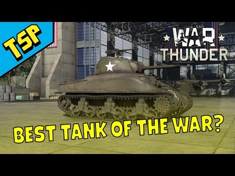 War Thunder - M4 Sherman - BEST tank of the war?