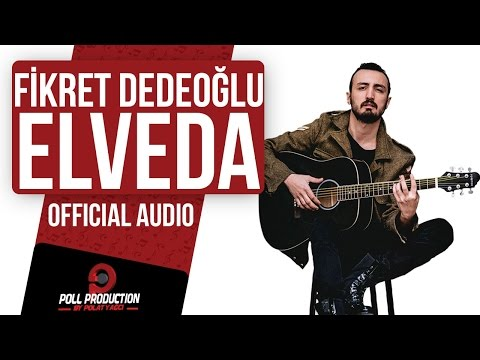 Fikret Dedeoğlu - Elveda ( Official Audio )