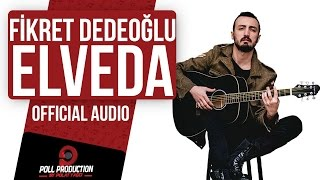Скачать Fikret Dedeoğlu Elveda Official Audio
