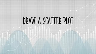 How to Draw a Scatter Plot