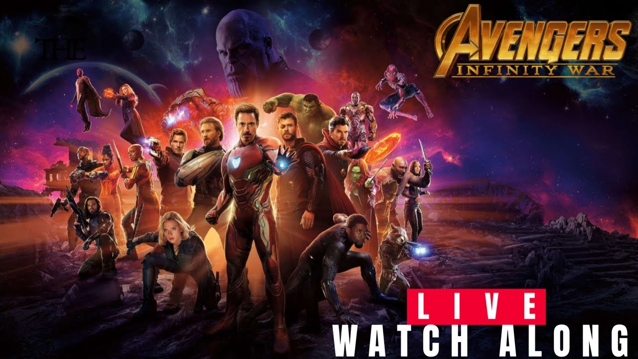 Avengers Infinity War Watch Along Live Stream Youtube