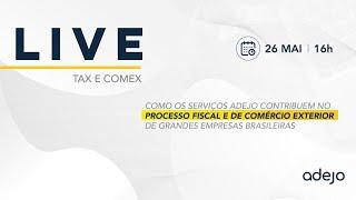 LIVE Tax e Comex - Processos Fiscais e de Comércio Exterior de Grandes Empresas