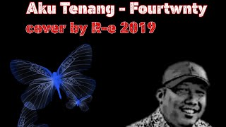 Download FOURTWNTY - AKU TENANG ( COVER )