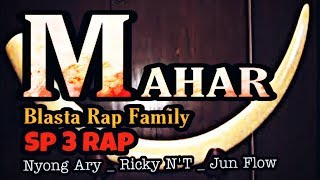 MAHAR _ Blasta Rap Family _ SP 3 Rap _ 2019