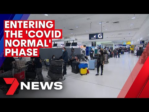 Australia is about to enter a phase of 'COVID normal' | 7NEWS