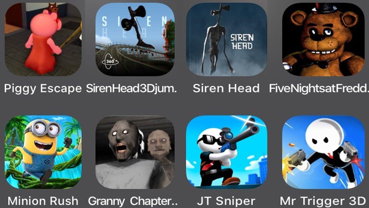 Download Piggy Escape,Siren Head 3D Jum,Siren Head,FNaF,Minion Rush,Granny Chapter two,JT Sniper,Mr Trigger3D