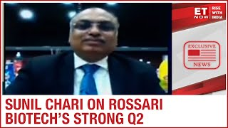 Rossari Biotech delivered strong Q2 numbers; How has demand traction been? |MD Sunil Chari to ET Now