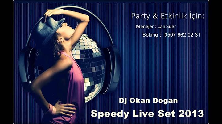 dj okan dogan  speedy live set 2013
