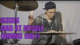 Oliver- Issues - Mad At Myself - Drum Cover - (Drums Only)