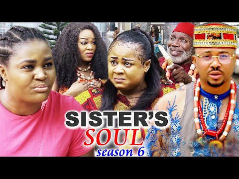 SISTER'S SOUL SEASON 6-(Trending New Movie)Chizzy Alichi & Uju Okoli 2021 Latest Movie Full HD