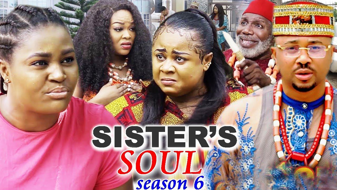 Download SISTER'S SOUL SEASON 6-(Trending New Movie)Chizzy Alichi & Uju Okoli 2021 Latest Movie Full HD