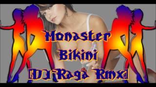 Monaster - Bikini[DJ~Raga Rmx]