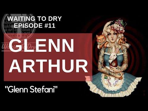 """Waiting To Dry, Episode 11: """"Glenn Stefani"""" with Glenn Arthur"""