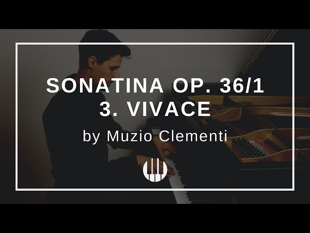 Sonatina Op. 36/1 in C major - 3. Vivace by Muzio Clementi