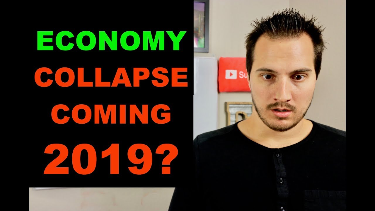 GLOBAL ECONOMIC COLLAPSE COMING 2019?