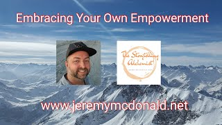 Embracing  Your Own Empowerment....