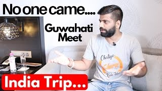 Nobody came to see me 😭😭😭 Guwahati Meet... thumbnail