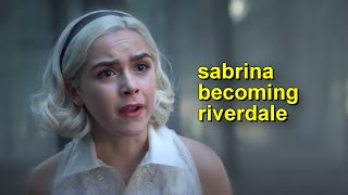 sabrina turned into riverdale