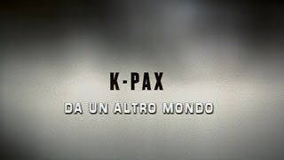 K-Pax (2001) • Trailer in italiano