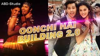 Oonchi Hai Building 2.0 Song | Judwaa 2 | Varun | Jacqueline | Taapsee | David Dhawan | MP3 Song