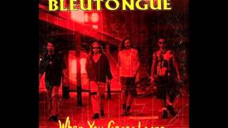 Bleutongue - When You Gonna Learn