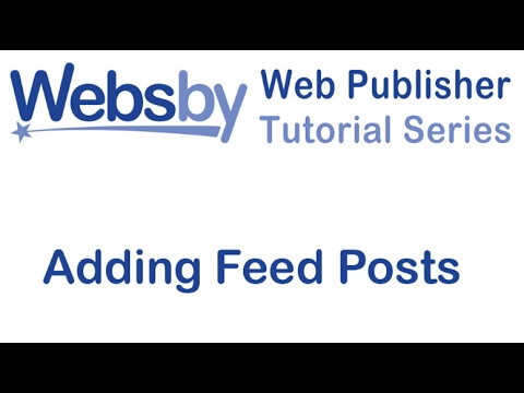 Web Publisher Tutorial Series:   Adding a Feed Post