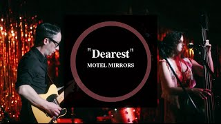 "Motel Mirrors - ""Dearest"" (Live at C-Boys Heart & Soul)"