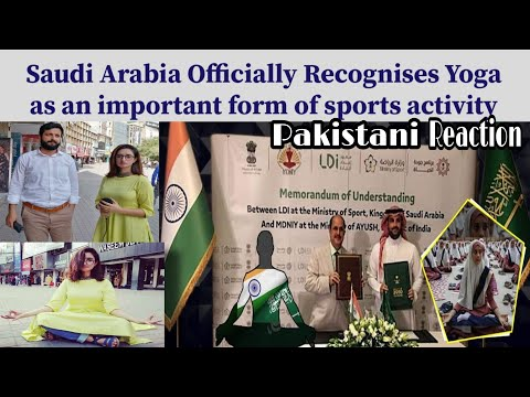 Saudi Arabia Officially Recognize Yoga as an important form of sports activity- Pakistani Reaction