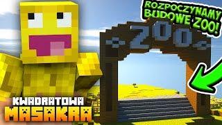 KWADRATOWA MASAKRA: Rozpoczynamy budowę ZOO!